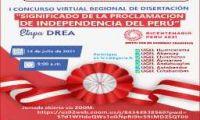 I CONCURSO VIRTUAL REGIONAL DE DISERTACIÓN: SIGNIFICADO DE LA PROCLAMACIÓN DE LA INDEPENDENCIA DEL PERÚ 1821. ETAPA DRE CATEGORÍA A.  ORGANIZA: DIRECCIÓN REGIONAL DE EDUCACIÓN APURÍMAC
